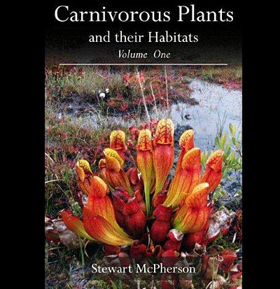 Plants and their habitats volume one carnivorous plants and their